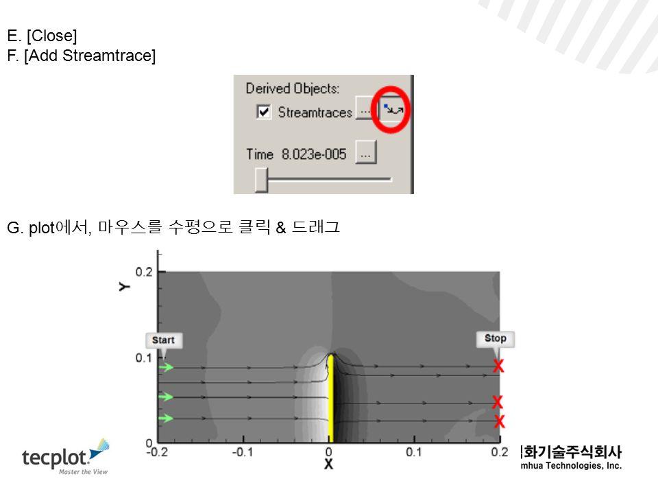 E. [Close] F. [Add Streamtrace] G. plot에서, 마우스를 수평으로 클릭 & 드래그